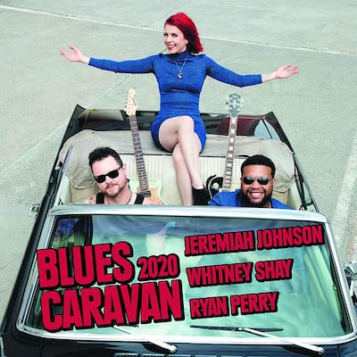 Jeremiah Johnson, Whitney Shay, Ryan Perry - Blues Caravan 2020