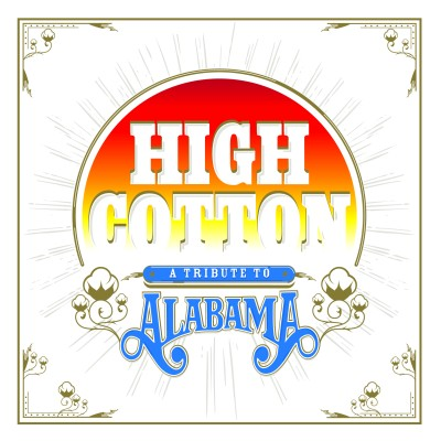 High Cotton: A Tribute to Alabama by Various Artists