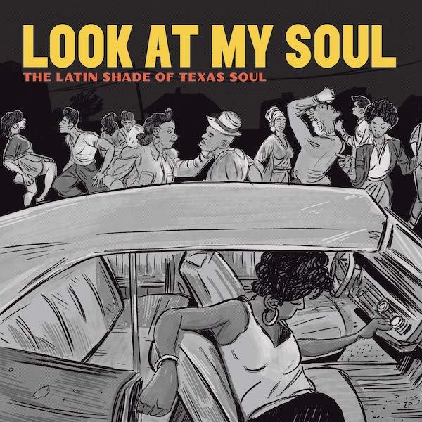 Various - Look At My Soul: The Latin Shade Of Texas Soul
