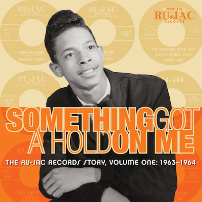 Various - Something Got A Hold On Me: The Ru-Jac Records Story Volume One: 1963–1964