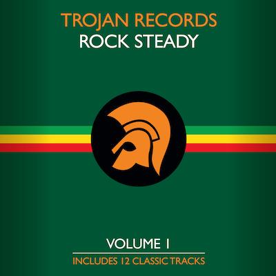 Trojan Records Presents - Trojan Records – The Best Of Rock Steady Vol. 1