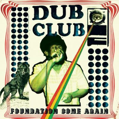 Dub Club: Foundation Come Again by Various Artists