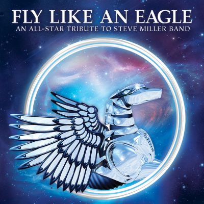 Fly Like An Eagle: An All-Star Tribute To The Steve Miller Band by Various Artists