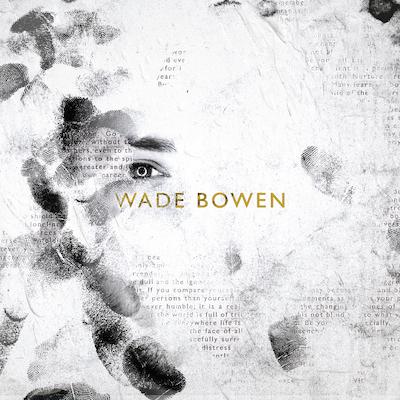 Wade Bowen by Wade Bowen