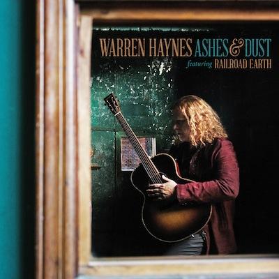 Warren Haynes (Feat. Railroad Earth) - Ashes & Dust