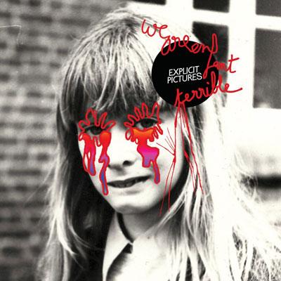 We Are Enfant Terrible - Explicit Pictures