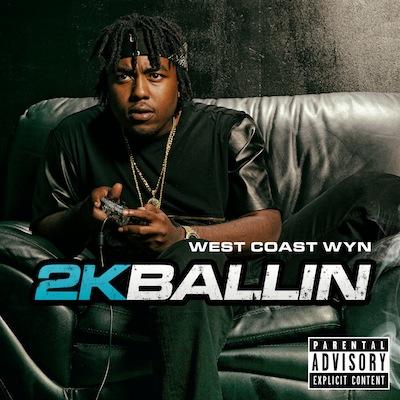2K BALLIN by West Coast Wyn