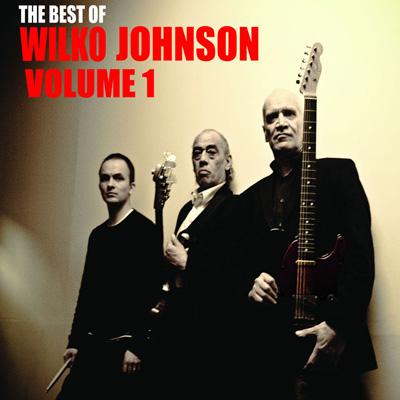 Wilko Johnson - The Best Of Wilko Johnson, Vol. 1