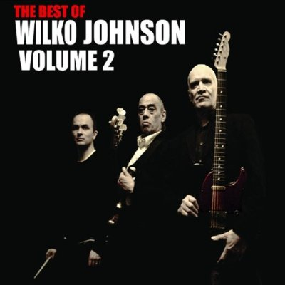 Wilko Johnson - The Best Of Wilko Johnson, Vol. 2