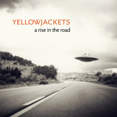 A Rise In The Road by Yellowjackets