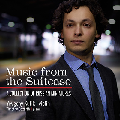 Music From The Suitcase: A Collection Of Russian Miniatures by Yevgeny Kutik