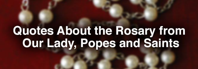 Header-Quotes about the Rosary