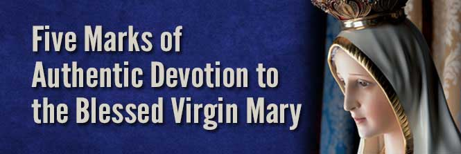 Header-5 Marks of authentic Devotion to Mary