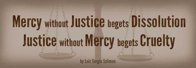 Header-Mercy Without Justice Is the Mother of Dissolution; Justice Without Mercy Is Cruelty