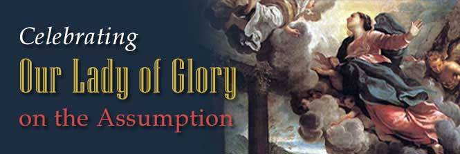Header-Celebrating Our Lady of Glory on the Assumption