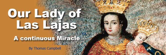 Header-Our Lady of Las Lajas: A Continuous Miracle