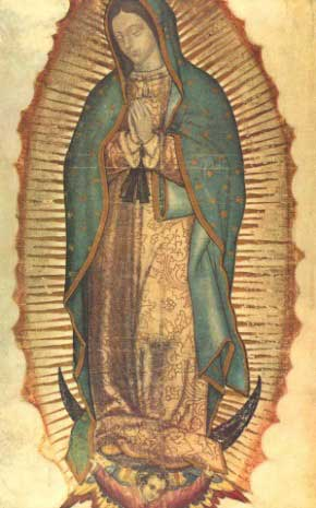 The miraculous image of Our Lady of Guadalupe, given to St. Juan Diego
