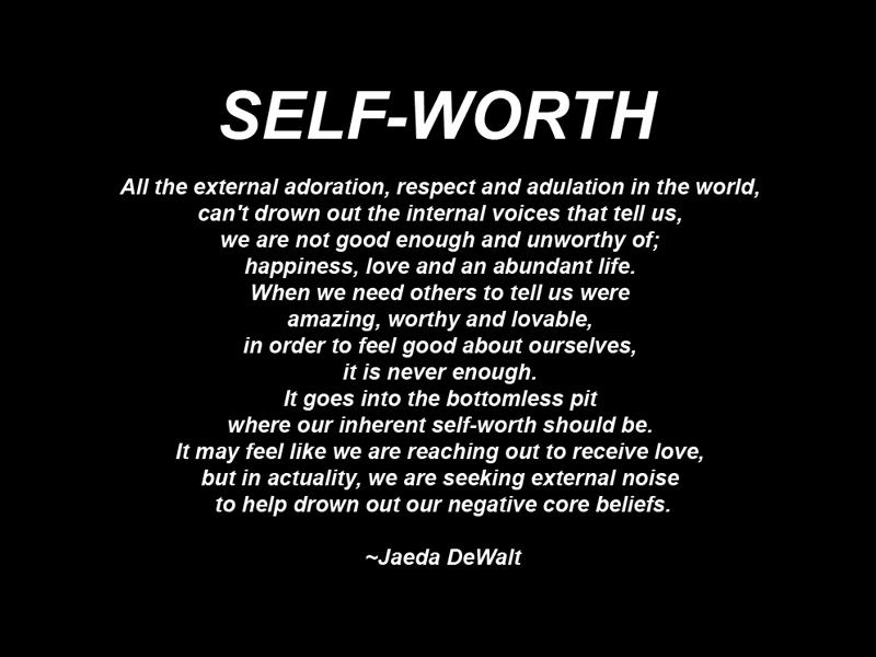 Self Worth - some interesting insights from Jaeda DeWalt
