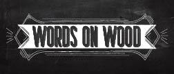 Words on Wood