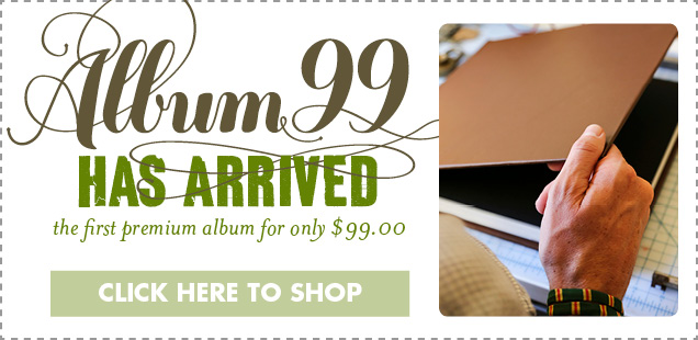 Album99 has arrived! The first Premium album for only $99.00