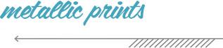 Metallic Prints
