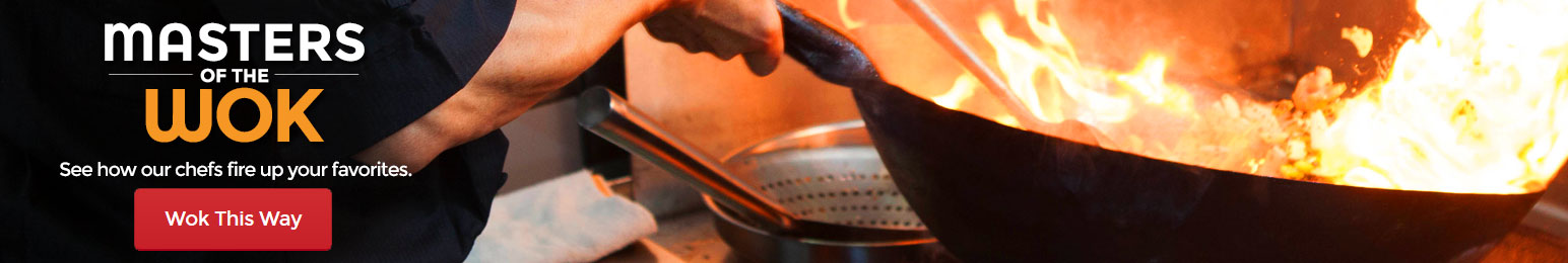 Masters of the Wok - See how our chefs fire up your favorites