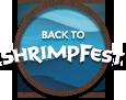 Back to Shrimpfest