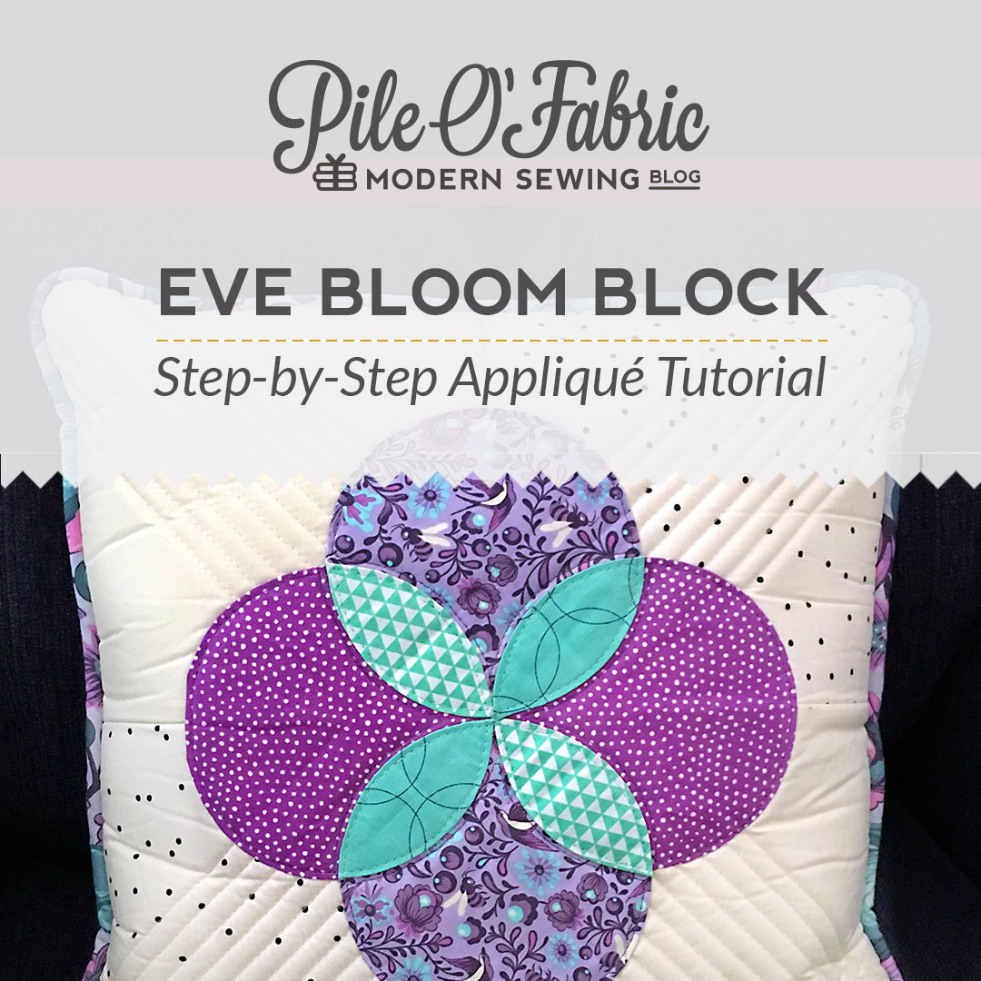 Eve Bloom Block Applique Tutorial