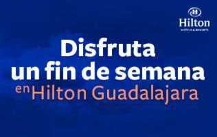 Conoce cada rincón de Guadalajara y hospédate un fin de semana en Hilton