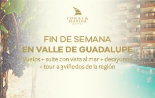 Fin de semana en Valle de Guadalupe con Coral & Marina Hotel.