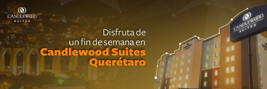 Hospédate en Candlewood Suites Querétaro Juriquilla un fin de semana