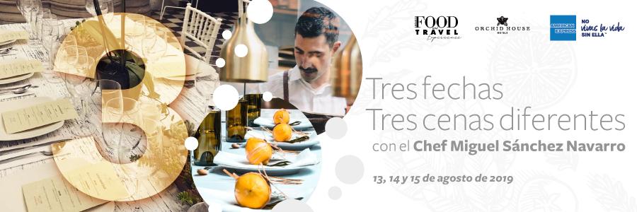Tres fechas, tres cenas diferentes con el Chef Miguel Sánchez Navarro.