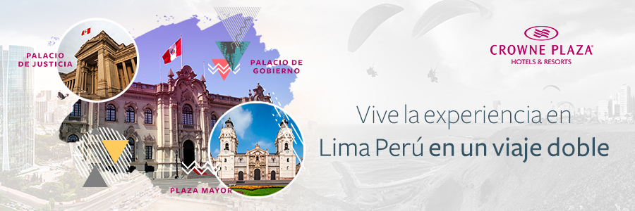 Visita Perú en un viaje doble y hospedate en Crowne Plaza Lima