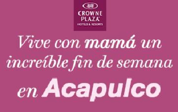 Vive un increíble fin de semana junto a mamá en Acapulco