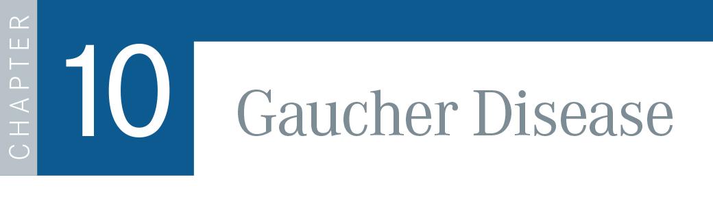 Chapter 10: Gaucher Disease