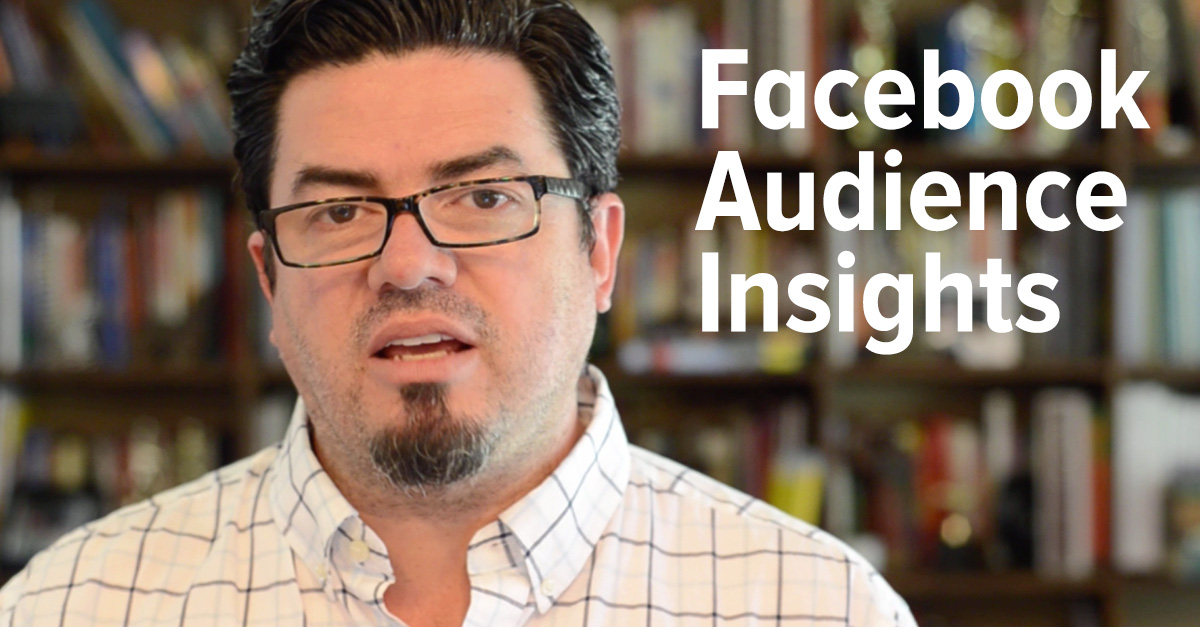 A Look Inside Facebook Audience Insights [Video]