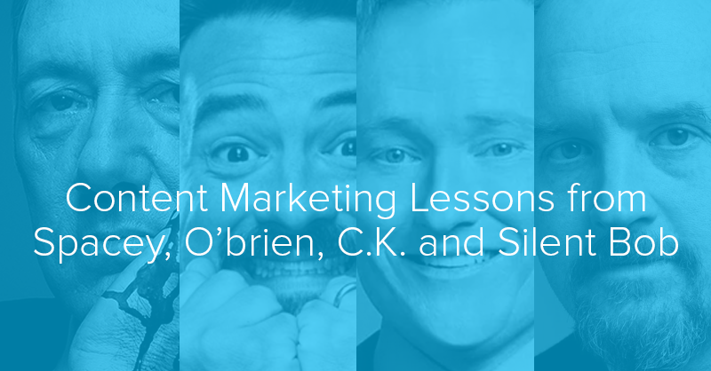Content Marketing lessons from Spacey, O'brien, C.K. and Silent Bob