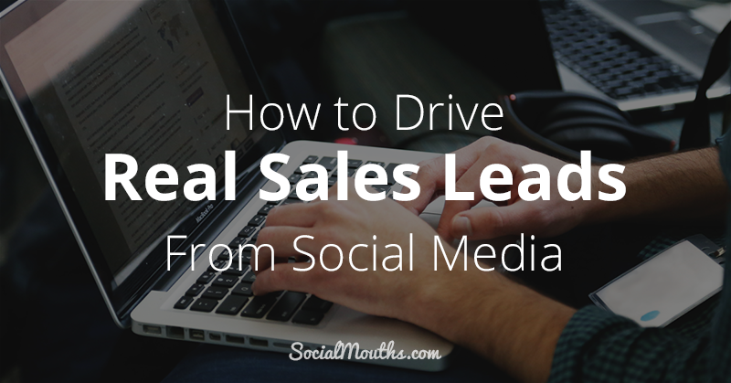 How to Drive Real Sales Leads From Social Media