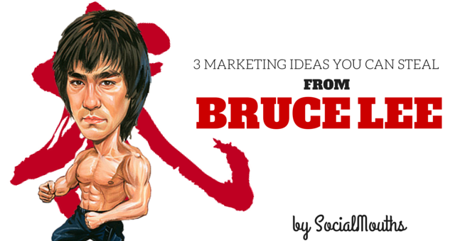 3 Marketing Ideas You Can Steal From Bruce Lee