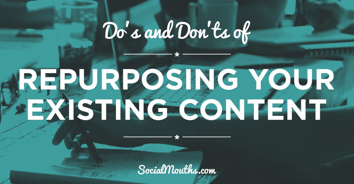 Repurposing Your Existing Content
