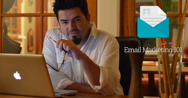 Email Marketing [not so] 101