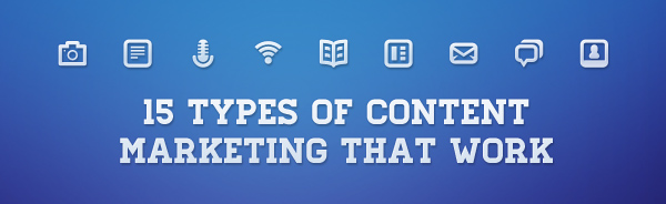 15 Types of Content Marketing That Work