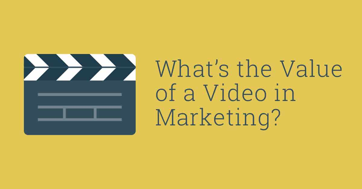 If a Picture is Worth 1,000 Words, what's the Value of a Video in Marketing?