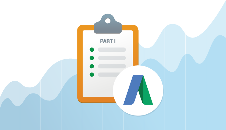 Google AdWords Audit: the Complete Checklist – Part I