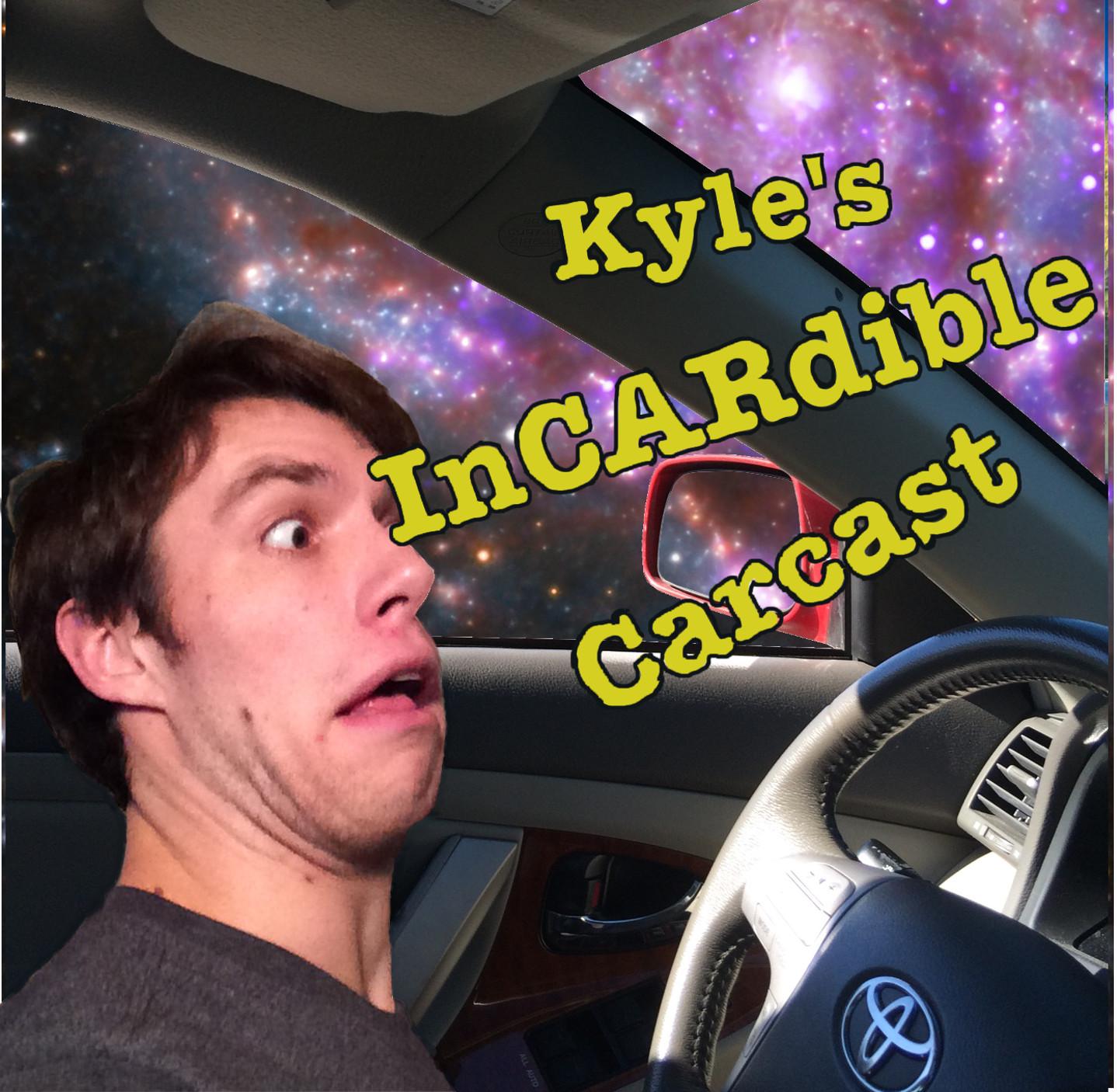 Kyle's InCARdible Carcast