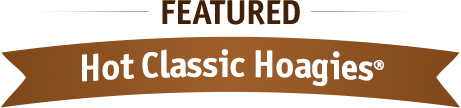 Featured Hot Classic Hoagies