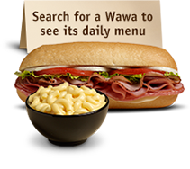 Search for a Wawa<br />and see today's Soups, Sides & Hot Hoagie menu