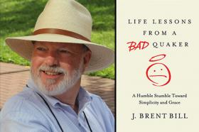 J. Brent Bill, author of Life Lessons from a Bad Quaker