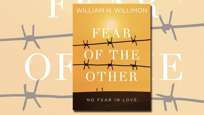"""Fear of the Other: No Fear in Love,"" a new book by Bishop William H. Willimon, examines the ""biology of fear"" and the role Christians can play in welcoming those that are different from them. Book image courtesy of Abingdon Press"