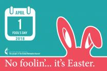 Outreach materials offered in 2018 included this humorous design, playing off the date of Easter coinciding with April Fool's Day. Design by Troy Dossett, United Methodist Communications.